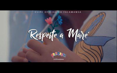 FALAMANSA – RESPEITE A MARÉ  (CLIPE OFICIAL)
